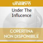 UNDER THE INFLUCENCE cd musicale di Machine Awesome