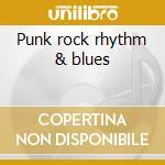 Punk rock rhythm & blues cd musicale di Kings of nuthin'
