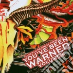 You've Been Warned Volume 1 cd musicale