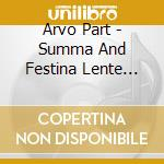 Part, Arvo - Summa And Festina Lente For String Or cd musicale