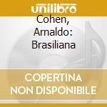 Cohen, Arnaldo - Various: Brasiliana cd musicale di Arnaldo Cohen
