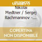 Medtner 2 cd musicale di Rachmaninov
