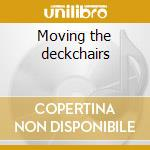 Moving the deckchairs cd musicale di Age Twin