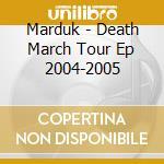 DEATHMARCH 2004-2005 cd musicale di MARDUK