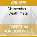 Dismember - Death Metal cd musicale di DISMEMBER
