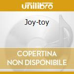 JOY-TOY                                   cd musicale di THERMOSTATIC