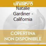 Natalie Gardiner - California cd musicale di GARDINER NATALIE