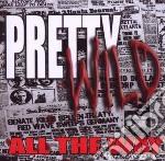 Pretty Wild - All The Way cd musicale di Wild Pretty