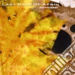 Last Days Of April - Rainmaker cd musicale di LAST DAYS OF APRIL