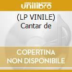 (LP VINILE) Cantar de lp vinile