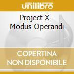 Project-X - Modus Operandi cd musicale