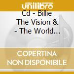 CD - BILLIE THE VISION & - THE WORLD ACCORDING TO PABLO cd musicale di BILLIE THE VISION &