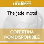 The jade motel cd musicale di Zeigeist
