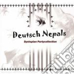 Deutsch Nepals - Dystopian Partycollection cd musicale di Nepals Deutsch