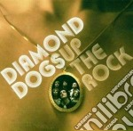 Diamond Dogs - Up The Rock cd musicale di Dogs Diamond