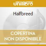 Halfbreed cd musicale di Hartley keef band