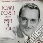 TOMMY DORSEY PLAYS SWEET & HOT            cd musicale di Tommy Dorsey