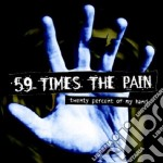 59 Times The Pain - Twenty Percent Of My Hand cd musicale di 59 TIMES THE PAIN