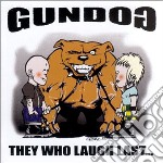 Gundog - They Who Laugh Last... cd musicale di GUNDOG