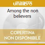 Among the non believers cd musicale