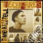 TIME WILLTELL cd musicale di CIGARRES