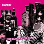 Randy - The Human Atombombs cd musicale di RANDY
