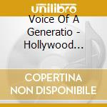 Voice Of A Generatio - Hollywood Rebels cd musicale di VOICE OF A GENERATIO