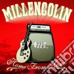 Millencolin - Home From Home cd musicale di MILLENCOLIN