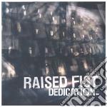 Raised Fist - Dedication cd musicale di Fist Raised
