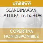SCANDINAVIAN LEATHER/Lim.Ed.+DVD cd musicale di TURBONEGRO