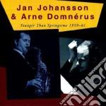 Jan Johansson & Arne Domnerus - Younger Than Springtime cd musicale di JAN JOHANSSON & ARNE