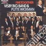 Visby Big Band & Putte Wickman - Fine Together cd musicale