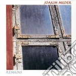 Joakim Milder - Remains cd musicale di MILDER JOAKIM