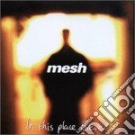 Mesh - In This Place Forever cd musicale di MESH