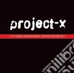 Project-x - 10 Years Anniversary cd musicale di Project-x