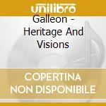 Heritage & visions cd musicale di Galleon
