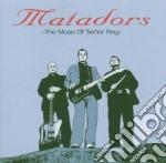 Matadors - Muse Of Senor Ray cd musicale