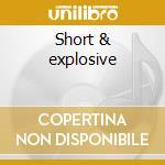 Short & explosive cd musicale
