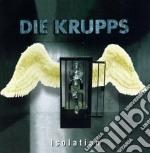 Die Krupps - Isolation cd musicale di Krupps Die