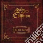 Dawn Of Oblivion - The Final Chapter cd musicale di DAWN OF OBLIVION