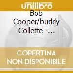 Bob Cooper/buddy Collette - Milano Sessions 57'-61' cd musicale di COOPER/COLLETTE