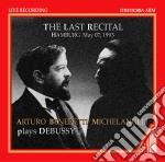 Arturo Benedetti Michelangeli - The Last Recital - Hamburg May 7Th 1993 cd musicale di MICHELANGELI A.B.