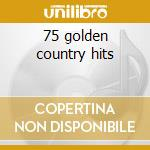 75 golden country hits cd musicale