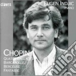 Chopin Fryderyk - Ballata N.1 > N.4, Barcarolle Op.60,berceuse Op.57, Fantasia Op.49 cd musicale di Fryderyk Chopin