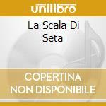 LA SCALA DI SETA cd musicale di Gioachino Rossini