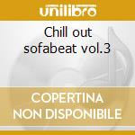 Chill out sofabeat vol.3 cd musicale