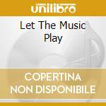 LET THE MUSIC PLAY cd musicale di WHITE BARRY