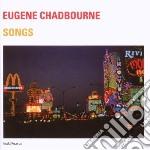 Eugene Chadbourne - Songs cd musicale di EUGENE CHADBOURNE