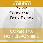 Courvoisier, Sylvie- - Deux Pianos cd musicale di Sylvie- Courvoisier