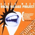 David Moss - Vocal Village Project cd musicale di MOSS DAVID